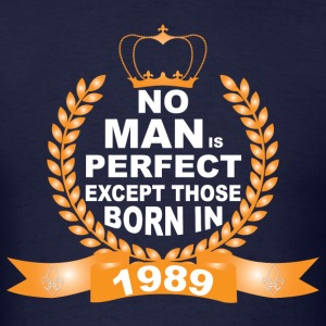 No Man is Perfect Except Those Born in 1989 T-Shirts - Men's T-Shirt