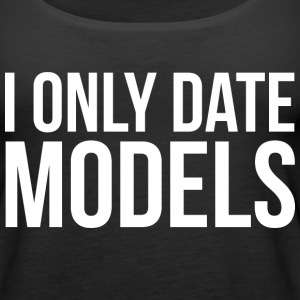 I ONLY DATE MODELS - Women's Premium Tank Top