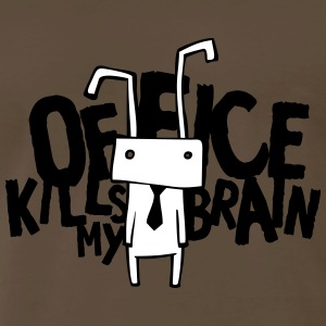 Office kills my brain T-Shirts - Men's Premium T-Shirt