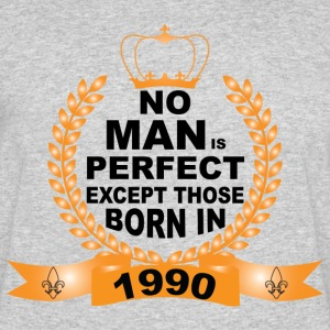 No Man is Perfect Except Those Born in 1990 T-Shirts - Men's 50/50 T-Shirt