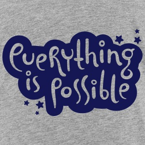 Everything is possible Baby & Toddler Shirts - Toddler Premium T-Shirt