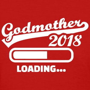 Godmother 2018 T-Shirts - Women's T-Shirt