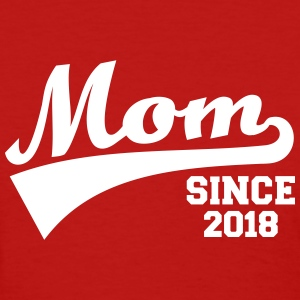 Mom 2018 T-Shirts - Women's T-Shirt