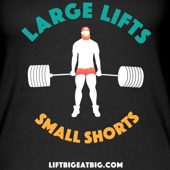 Large Lifts, Small Shorts
