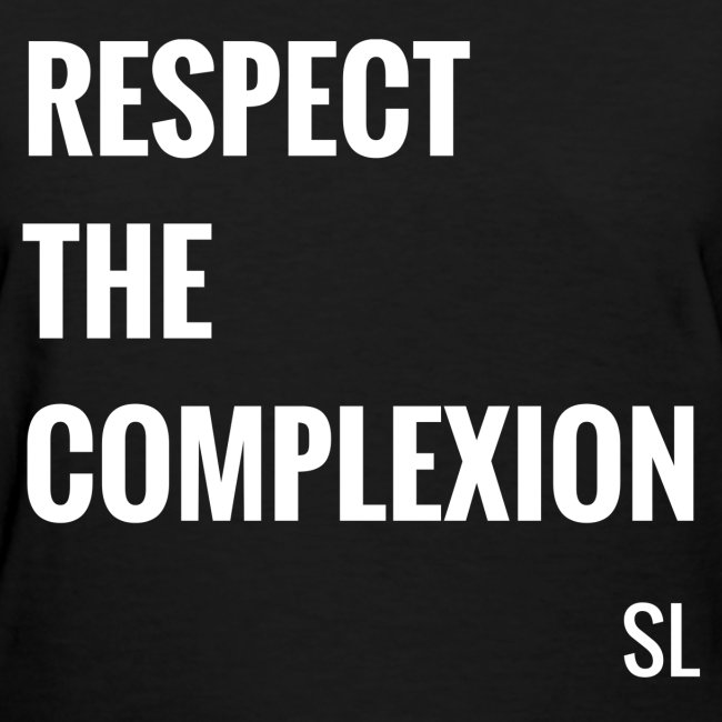 Black Women's Respect The Complexion Slogan Quotes T-shirt Clothing by Stephanie Lahart.