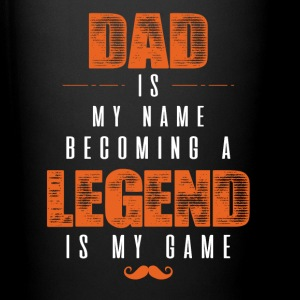 Dad Is My Name Becoming A Legend Is My Game Mugs & Drinkware - Full Color Mug