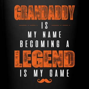 Grandaddy Is My Name Becoming A Legend Is My Game Mugs & Drinkware - Full Color Mug