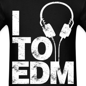 I Listen To EDM - Men's T-Shirt