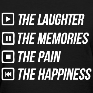 Play The Laughter Pause To Memories Stop The Pain T-Shirts - Women's T-Shirt