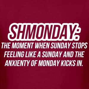 Shmonday The Moment When Sunday Stops Feeling T-Shirts - Men's T-Shirt