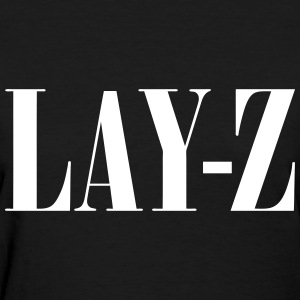 Lay-Z T-Shirts - Women's T-Shirt
