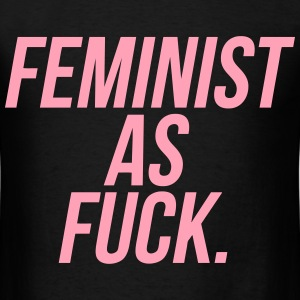 Feminist As Fuck T-Shirts - Men's T-Shirt