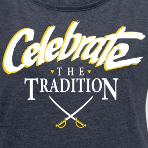 Celebrate The Tradition T-Shirts - Women´s Roll Cuff T-Shirt