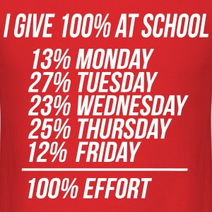 I Give 100% At School 100% Effort T-Shirts - Men's T-Shirt