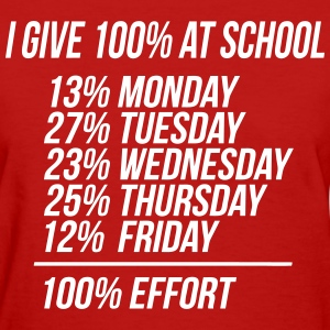 I Give 100% At School 100% Effort T-Shirts - Women's T-Shirt