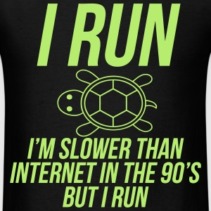 I Run I'm Slower Than Internet In The 90s But I R T-Shirts - Men's T-Shirt