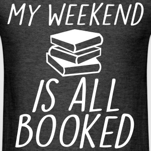 My Weekend Is All Booked T-Shirts - Men's T-Shirt