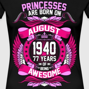 Princesses Are Born On August 1940 77 Years T-Shirts - Women's Premium T-Shirt