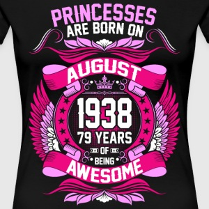 Princesses Are Born On August 1938 79 Years T-Shirts - Women's Premium T-Shirt