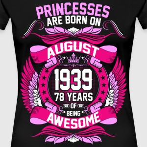 Princesses Are Born On August 1939 78 Years T-Shirts - Women's Premium T-Shirt