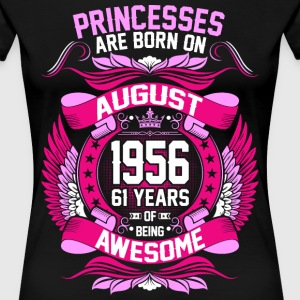 Princesses Are Born On August 1956 61 Years T-Shirts - Women's Premium T-Shirt