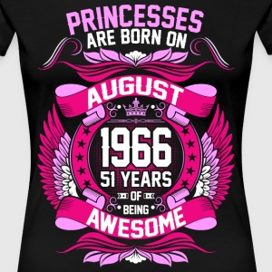 Princesses Are Born On August 1966 51 Years T-Shirts - Women's Premium T-Shirt