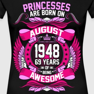 Princesses Are Born On August 1948 69 Years T-Shirts - Women's Premium T-Shirt