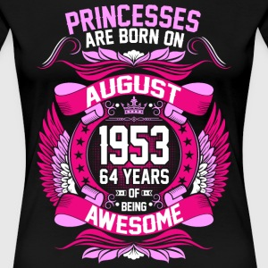 Princesses Are Born On August 1953 64 Years T-Shirts - Women's Premium T-Shirt