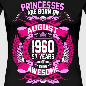Princesses Are Born On August 1960 57 Years T-Shirts - Women's Premium T-Shirt