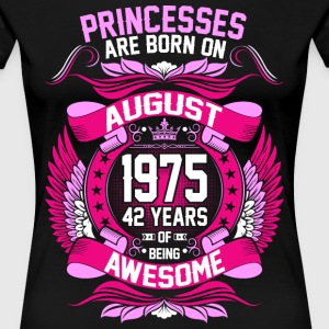 Princesses Are Born On August 1975 42 Years T-Shirts - Women's Premium T-Shirt