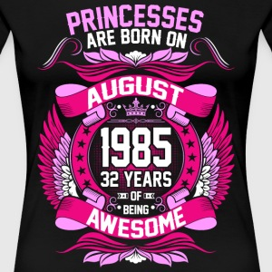 Princesses Are Born On August 1985 32 Years T-Shirts - Women's Premium T-Shirt