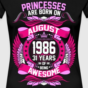 Princesses Are Born On August 1986 31 Years T-Shirts - Women's Premium T-Shirt