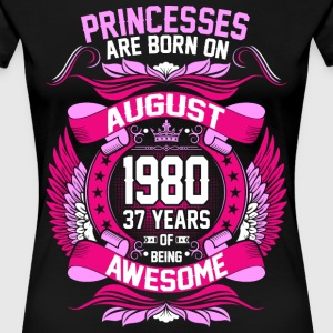 Princesses Are Born On August 1980 37 Years T-Shirts - Women's Premium T-Shirt