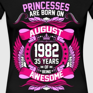 Princesses Are Born On August 1982 35 Years T-Shirts - Women's Premium T-Shirt