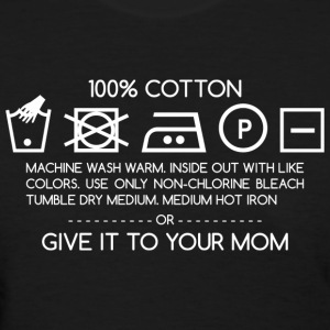 Give it to your mom 4 (dark) T-Shirts - Women's T-Shirt