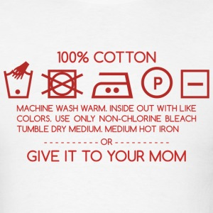 Give it to your mom 4 T-Shirts - Men's T-Shirt