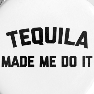 Tequila Do It Funny Quote Buttons - Small Buttons