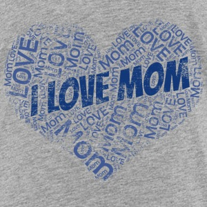I LOVE MOM - blue grunge heart - word cloud Baby & Toddler Shirts - Toddler Premium T-Shirt