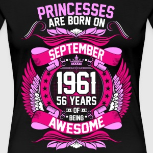 Princesses Are Born On September 1961 56 Years T-Shirts - Women's Premium T-Shirt