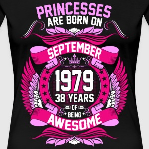 Princesses Are Born On September 1979 38 Years T-Shirts - Women's Premium T-Shirt