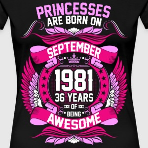 Princesses Are Born On September 1981 36 Years T-Shirts - Women's Premium T-Shirt