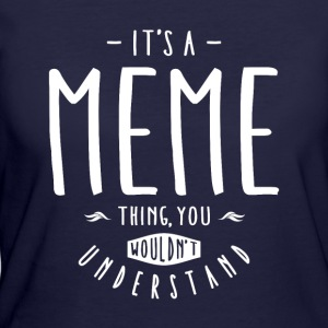 Meme Thing - Women's 50/50 T-Shirt