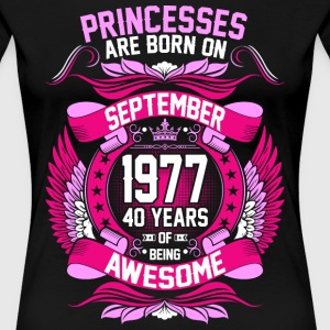 Princesses Are Born On September 1977 40 Years T-Shirts - Women's Premium T-Shirt