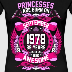 Princesses Are Born On September 1978 39 Years T-Shirts - Women's Premium T-Shirt