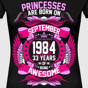 Princesses Are Born On September 1984 33 Years T-Shirts - Women's Premium T-Shirt
