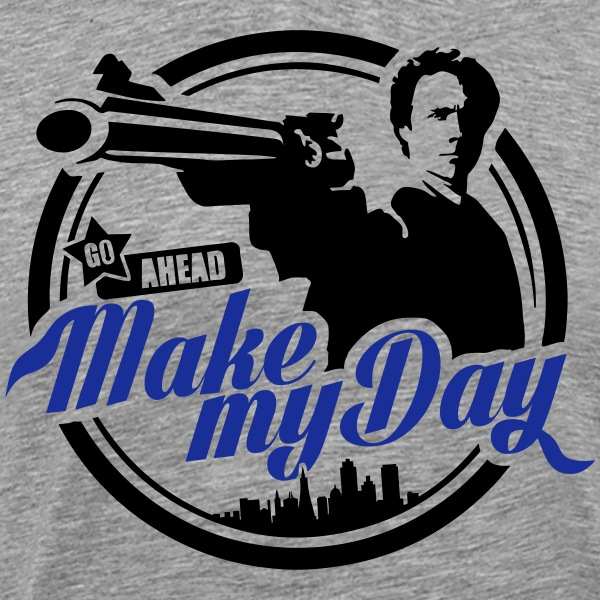 Make my day!! - Men's Premium T-Shirt