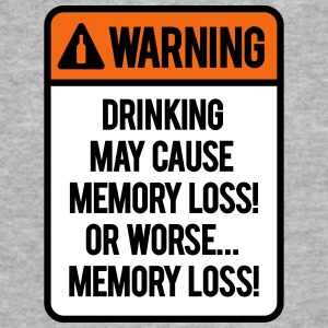 Drinking may cause memory loss or worse... T-Shirts - Fitted Cotton/Poly T-Shirt by Next Level