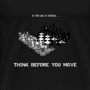 Think Before You Move - Men's Premium T-Shirt