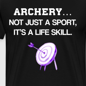 Archery Not Just a Sport It's a Life Skill T-Shirt T-Shirts - Men's Premium T-Shirt