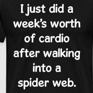 Just did Cardio after Walking into Spider Web Tee T-Shirts - Men's Premium T-Shirt